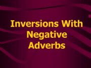 English powerpoint: Inversions with Negative Adverbs