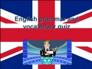 English powerpoint: ENGLISH GRAMMAR AND VOCABULARY QUIZ