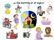 English powerpoint: in the morning or at night?