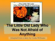 English powerpoint: The Little Old Lady Who Was Not Afraid of Anything