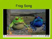 English powerpoint: Frog Song