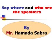 English powerpoint: Who are the speakers and where (52) slides