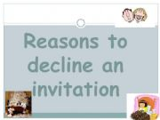 English powerpoint: REASONS TO DECLINE AN INVITATION