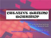 English powerpoint: CREATIVE WRITING WORKSHOP - advanced story writing