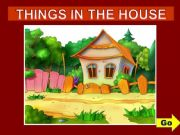 English powerpoint: THINGS IN THE HOUSE - GAME (1)