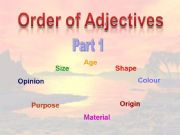 English powerpoint: Order of Adjectives - Part 1