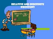 English powerpoint: RELATIVE & INDEFINITE PRONOUNS (explanation, exercises)