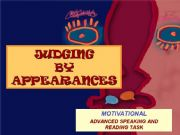 English powerpoint: JUDGING BY APPEARANCES - educational and motivational