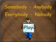 English powerpoint: Somebody - Anybody - Everybody - Nobody (part 1)