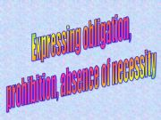English powerpoint: Expressing Obligation/Prohibition/Absence of Necessity