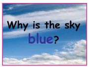 English powerpoint: Why is the sky blue? part 2