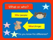 English powerpoint: What or Who?