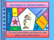 English powerpoint: Past Simple or Present Perfect? - grammar guide + examples + test