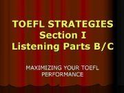 English powerpoint: Toefl Strategies Listening Parts B/C