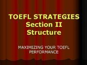 English powerpoint: Toefl Strategies Section 2 - Structure