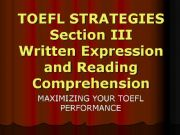 English powerpoint: Toefl Strategies Section 3 - Written Expression and Reading Comprehension