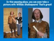 English powerpoint: Madame Tussaud´s wax museum (part 3)