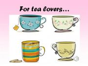 English powerpoint: For tea lovers...