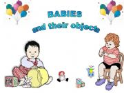 English powerpoint: Babies and Their Objects