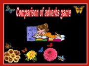 English powerpoint: Comparison of adverbs game