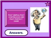 English powerpoint: Past simple, past continuous and past perfect game (27.07.2010)