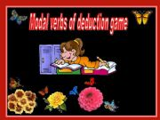 English powerpoint: Modal verbs of deduction game: must,may,might,can´t (30.07.10)
