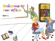 English powerpoint: Welcome to my office - Part 1