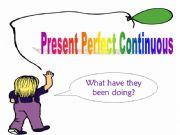 English powerpoint: Present Perfect Continuous