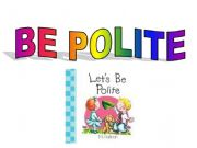 English powerpoint: BE POLITE