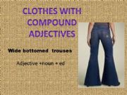 English powerpoint: Clothes with compound adjectives