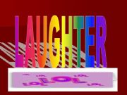 English powerpoint: THE IMPORTANCE OF LAUGHTER