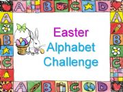 English powerpoint: Easter Alphabet Challenge