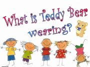 English powerpoint: What is Teddy wearing?