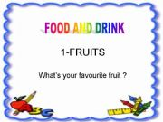 English powerpoint: food and drink (fruits)