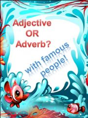 English powerpoint: ADJECTIVE OR ADVERB (WITH FAMOUS PEOPLE)