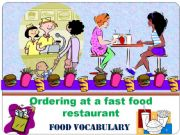 English powerpoint: At a fast food restaurant, PART 1 - FOOD VOCABULARY