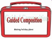 English powerpoint: Guided Composition - Making Holiday Plans