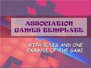 English powerpoint: ASSOCIATION GAMES TEMPLATE - free and you can actually play it!