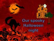 English powerpoint: Our Spooky Halloween Night
