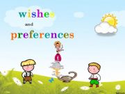 English powerpoint: Wishes and Preferences
