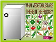 English powerpoint: WHAT VEGETABLES ARE THERE IN THE FRIDGE? (PART 1)