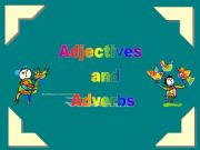 English powerpoint: Adjectives and Adverbs