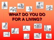 English powerpoint: What do you do for a living? (part 1)