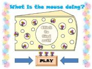 English powerpoint: WHAT IS THE MOUSE DOING? - Part 1 -
