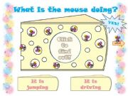 English powerpoint: WHAT IS THE MOUSE DOING? - Part 2 -