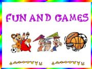 English powerpoint: FUN AND GAMES