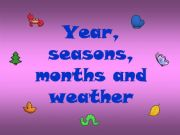 English powerpoint: Seasons, weather, months and activities