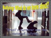 English powerpoint: Bullying: What do we know about?