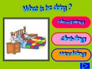 English powerpoint: What is he / she doing?