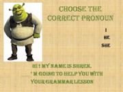 English powerpoint: SHREK helps your with grammar : pronouns and possessive adjectives